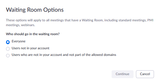 Waiting room options menu, who should go in the waiting room? Everyone, users not in your account, users who are not in your account and not part of the allowed domains.